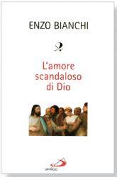 Leggi tutto: L'amore scandaloso di Dio
