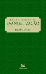 Ler mais: Novos estilos de evangelização