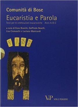 Eucaristia e Parola. Testi per le celebrazioni eucaristiche. Anni A-B-C © Vita e Pensiero, Milano, 2011